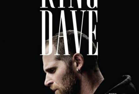 King Dave : à voir!